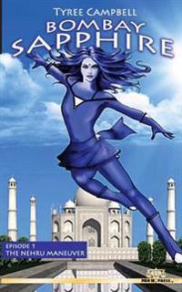 Bombay Sapphire: Episode One-The Nehru Maneuver