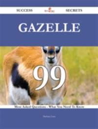 Gazelle 99 Success Secrets - 99 Most Asked Questions On Gazelle - What You Need To Know