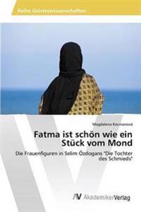 Fatma Ist Schon Wie Ein Stuck Vom Mond