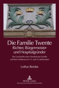 Die Familie Twente - Richter, Buergermeister und Hospitalgruender