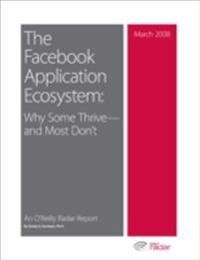 Facebook Application Ecosystem: Why Some Thrive--and Most Don't