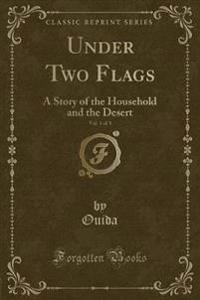Under Two Flags, Vol. 1 of 3