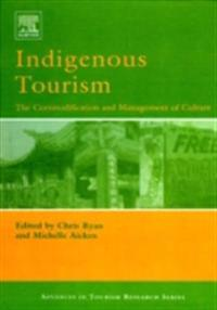 Indigenous Tourism: The Commodification and Management of Culture