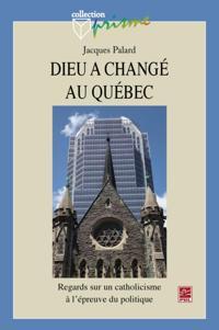 Dieu a change au Quebec : Regard sur un catholicisme ...