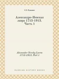 Alexander Nevsky Lavra 1713-1913. Part 1
