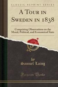 A Tour in Sweden in 1838