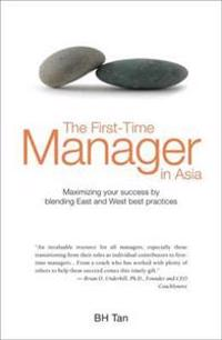 First-time manager in asia - maximizing your success by blending east and w