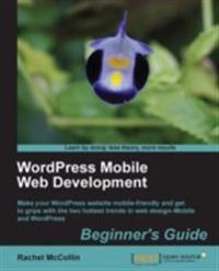 WordPress Mobile Web Development Beginner's Guide