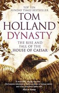 Dynasty - the rise and fall of the house of caesar