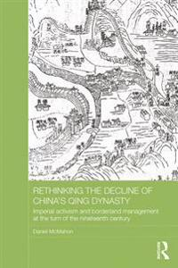 Rethinking the Decline of China's Qing Dynasty