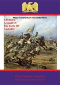 Detailed Account Of The Battle Of Austerlitz