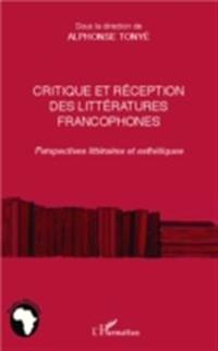 Critique et reception des litteartures francophones