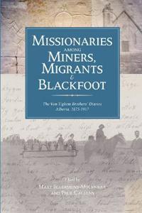 Missionaries Among Miners, Migrants, & Blackfoot