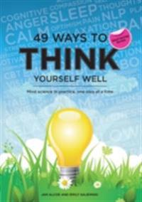 49 Ways to Think Yourself Well