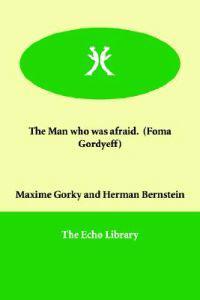 The Man Who Was Afraid Foma Gordyeff