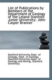 List of Publications by Members of the Department of Geology of the Leland Stanford Junior Universit