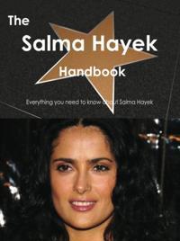Salma Hayek Handbook - Everything you need to know about Salma Hayek