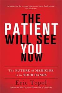 Patient will see you now - the future of medicine is in your hands