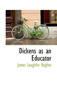 Dickens as an Educator