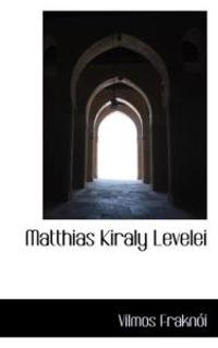 Matthias Kiraly Levelei