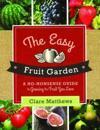 The Easy Fruit Garden