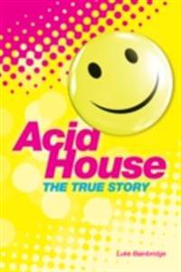 True Story of Acid House: Britain's Last Youth Culture Revolution