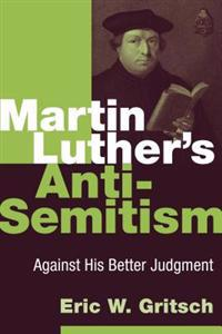 Martin Luther's Anti-Semitism