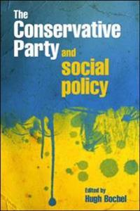 The Conservative Party and Social Policy