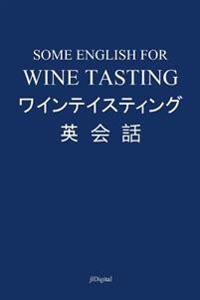 Some English for Wine Tasting