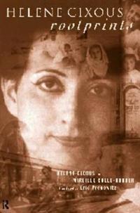 Helene Cixous, Rootprints