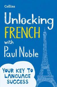 Unlocking French with Paul Noble: Use What You Already Know