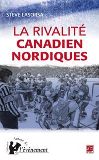 La rivalite Canadien Nordique