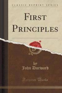 First Principles (Classic Reprint)