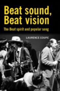 Beat Sound, Beat Vision: The Beat spirit and popular song