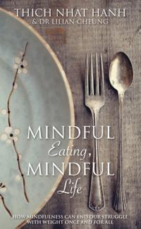 Mindful Eating, Mindful Life