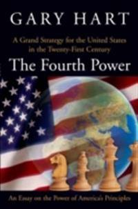 Fourth Power: A Grand Strategy for the United States in the Twenty-First Century