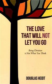The Love That Will Not Let You Go