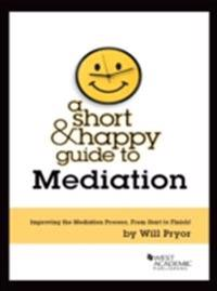 Short and Happy Guide to Mediation