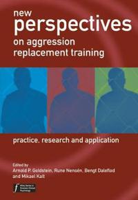 New Perspectives on Aggression Replacement Training: Practice, Research and Application