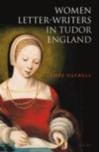 Women Letter-Writers in Tudor England