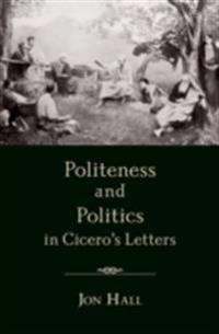 Politeness and Politics in Ciceros Letters