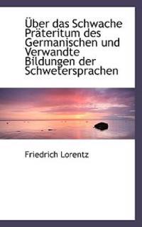 Uber Das Schwache Prateritum Des Germanischen Und Verwandte Bildungen Der Schwetersprachen