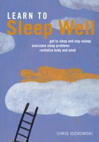 Learn to Sleep Well: Overcome Sleep Problems