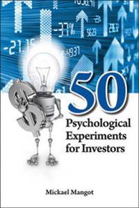 50 Psychological Experiments for Investors