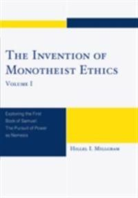 Invention of Monotheist Ethics