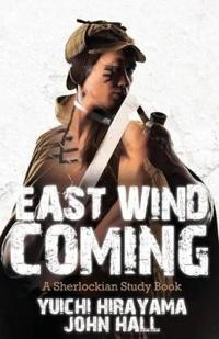 East Wind Coming: A Sherlockian Study Book