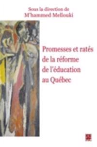 Promesses et rates de la reforme de l'education au Quebec