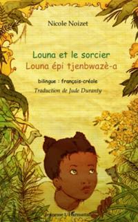 Louna et le sorcier - louna epi tjenbwaze-a - bilingue : fra
