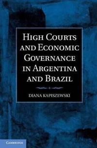 High Courts and Economic Governance in Argentina and Brazil