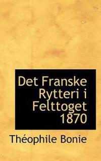 Det Franske Rytteri I Felttoget 1870